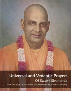 Universal and Vedantic Prayers of Swami Sivananda