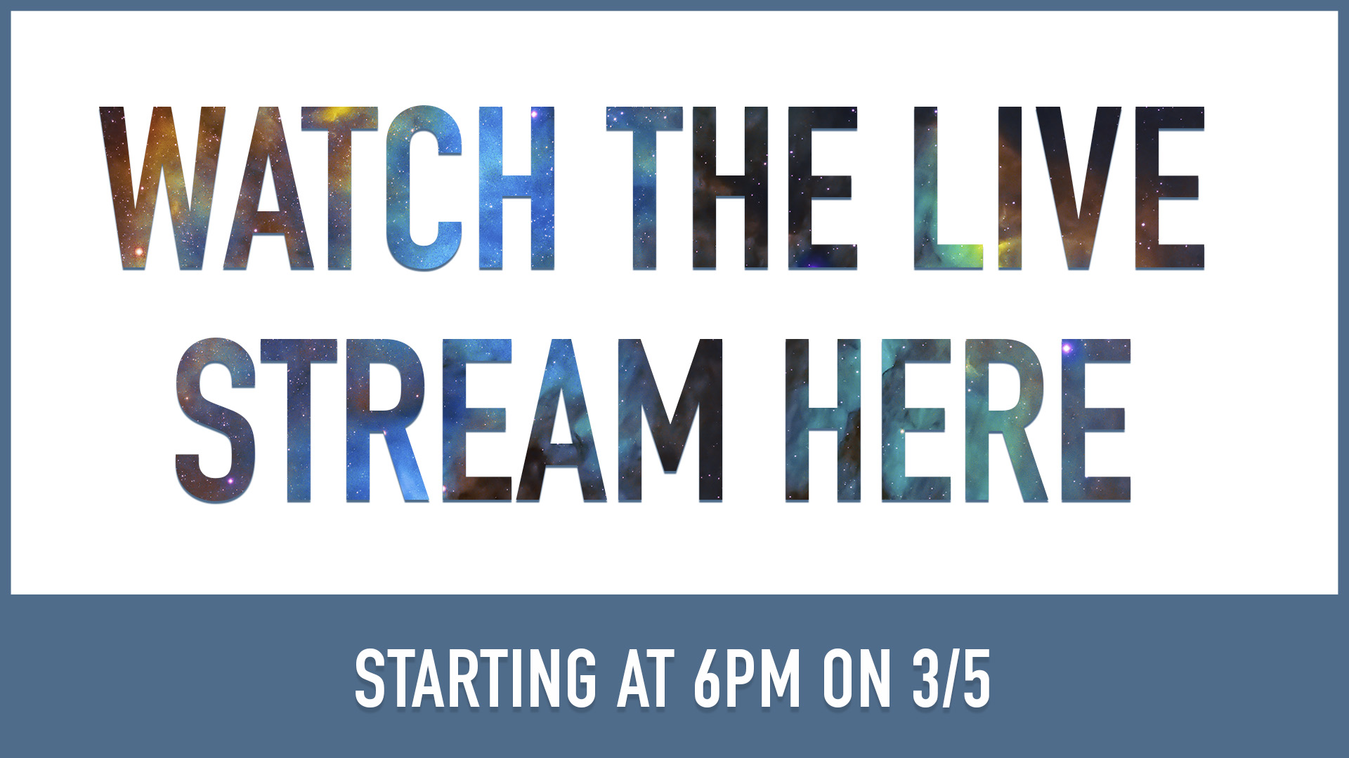 Watch the Live Stream Here Starting at 6PM on 3/5